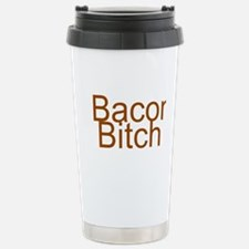Bacon Bitch Travel Mug