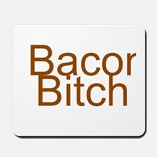 Bacon Bitch Mousepad