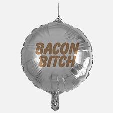 Bacon Bitch Balloon