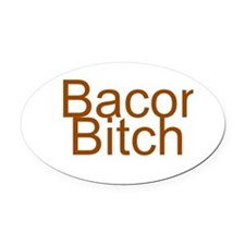 Bacon Bitch Oval Car Magnet