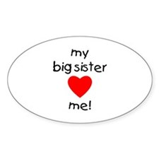 My big sister loves me Oval Decal
