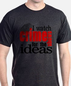 Crime Show Ideas T-Shirt