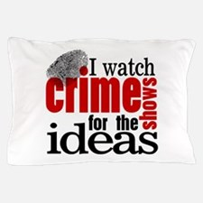 Crime Show Ideas Pillow Case