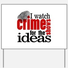 Crime Show Ideas Yard Sign