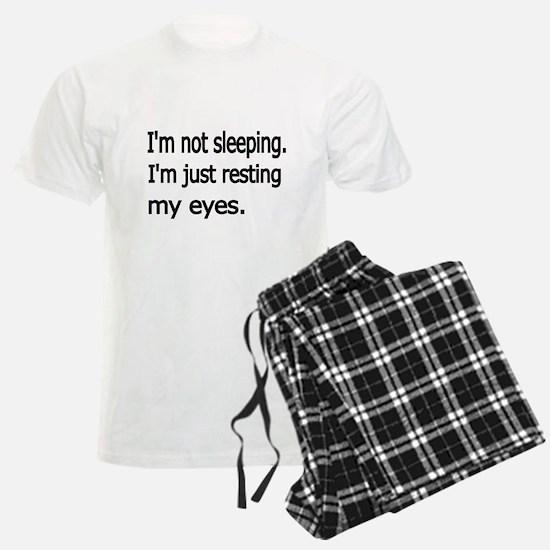 Im not sleeping,Im just resting my eyes Pajamas