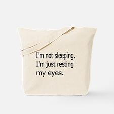 Im not sleeping,Im just resting my eyes Tote Bag