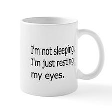Im not sleeping,Im just resting my eyes Mug