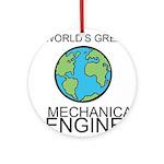 Worlds Greatest Mechanical Engineer Ornament (Roun