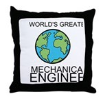 Worlds Greatest Mechanical Engineer Throw Pillow