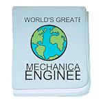Worlds Greatest Mechanical Engineer baby blanket