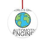 Worlds Greatest Automotive Engineer Ornament (Roun