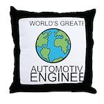 Worlds Greatest Automotive Engineer Throw Pillow