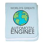 Worlds Greatest Automotive Engineer baby blanket