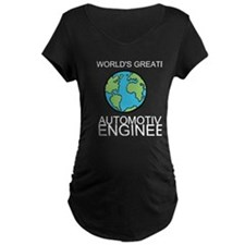 Worlds Greatest Automotive Engineer Maternity T-Sh