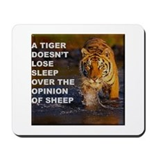 A Tiger Doesnt Lose Sleep Mousepad