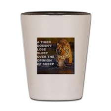 A Tiger Doesnt Lose Sleep Shot Glass