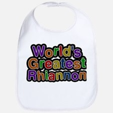 Worlds Greatest Rhiannon Baby Bib