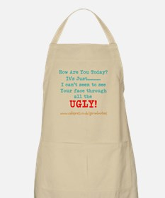 I Cant see your face through the Ugly Apron