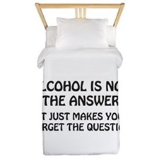 Alcohol Is Not The Question Twin Duvet