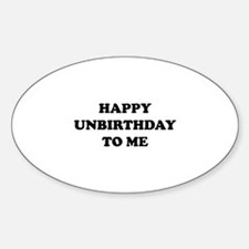 Happy Unbirthday To Me Decal