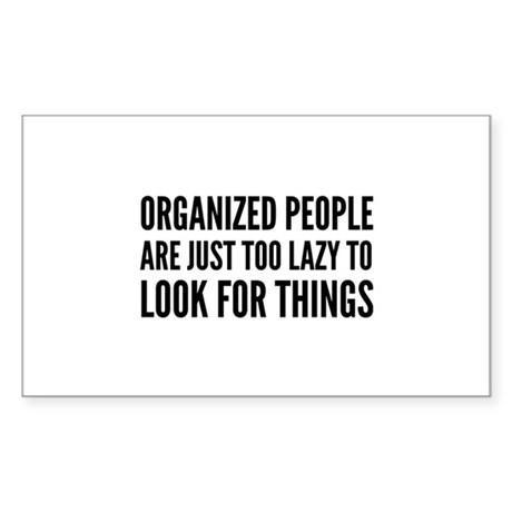 Organized People Are Just Too Lazy Decal By Funniestsayings