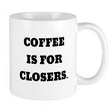 Coffees for closers Coffee Mugs