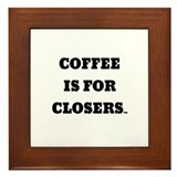 Coffees for closers Framed Tiles