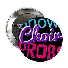 """Show Choir Probs 2.25"""" Button"""