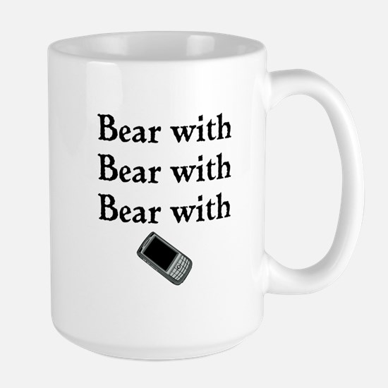 Bear with Bear with Bear with Large Mug