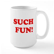 Such Fun! Mug