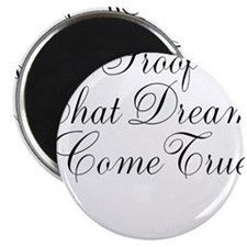 """Proof That Dreams Come True 2.25"""" Magnet (10 pack)"""