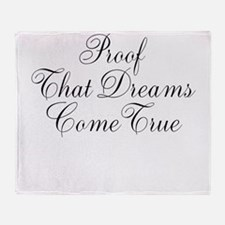 Proof That Dreams Come True Throw Blanket