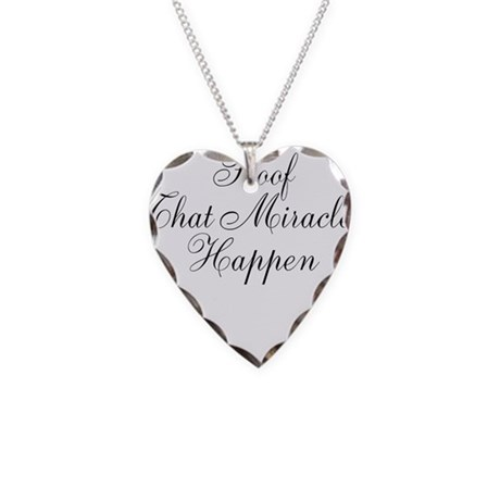 Proof That Miracles Happen Necklace