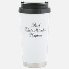 Proof That Miracles Happen Travel Mug