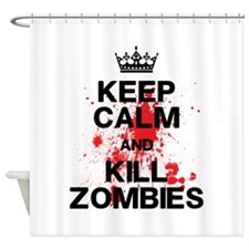 Keep Calm Kill Zombies Shower Curtain
