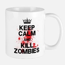 Keep Calm Kill Zombies Mug