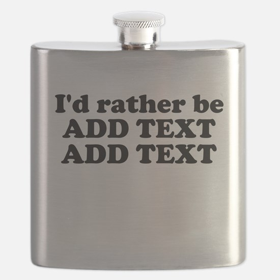 I'd Rather Be (Custom Text) Flask