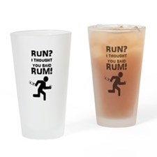 Run? Rum! Drinking Glass