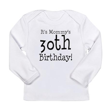 Mommys30thBirthday Long Sleeve T-Shirt