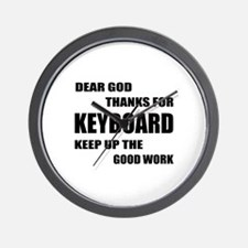 Dear God Thanks For Keyboard Keep Up Th Wall Clock