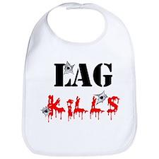 Lag Kills Bib