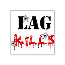 Lag Kills Sticker