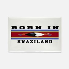 Born In Swaziland Rectangle Magnet