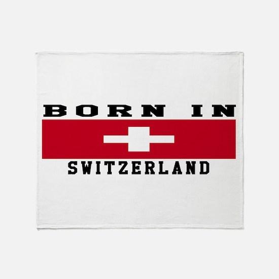 Born In Switzerland Throw Blanket