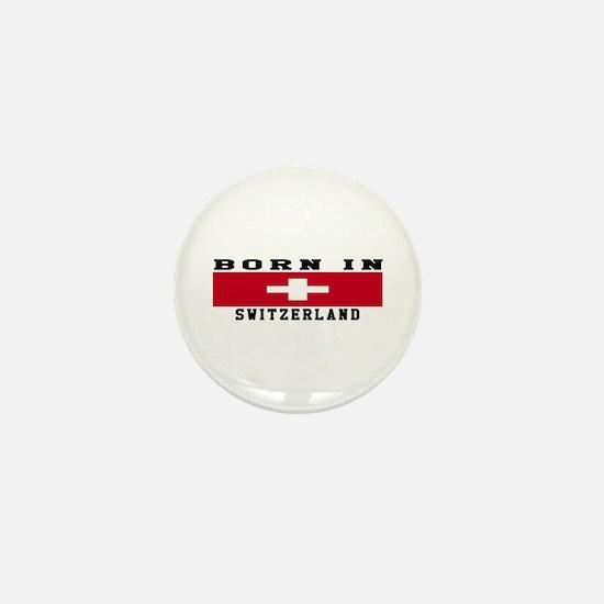 Born In Switzerland Mini Button
