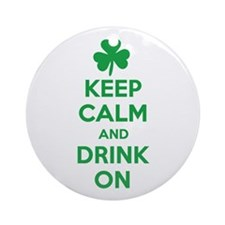 Keep Calm and Drink On. Ornament (Round)