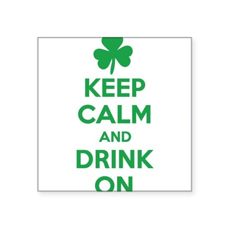 """Keep Calm and Drink On. Square Sticker 3"""" x 3"""""""