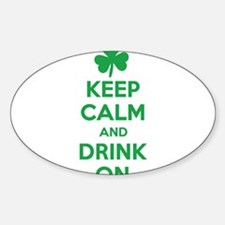 Keep Calm and Drink On. Sticker (Oval)