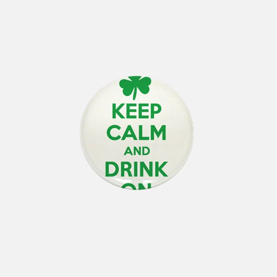 Keep Calm and Drink On. Mini Button