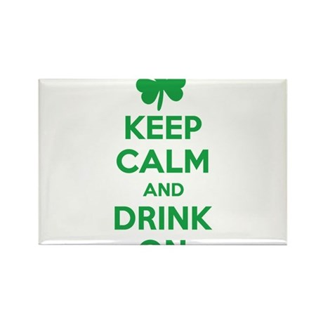 Keep Calm and Drink On. Rectangle Magnet